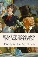 Ideas of Good and Evil (Annotated)