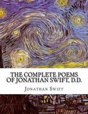 The Complete Poems of Jonathan Swift, D.D.