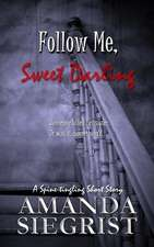 Follow Me, Sweet Darling:  Think Positive Be Positive