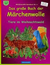 Brockhausen Bastelbuch Bd. 6 - Das Grosse Buch Der Marchenwolle