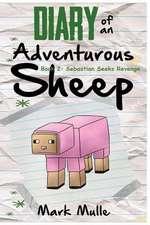 Diary of an Adventurous Sheep (Book 2):  Sebastian Seeks Revenge (an Unofficial Minecraft Book for Kids Ages 9 - 12 (Preteen)