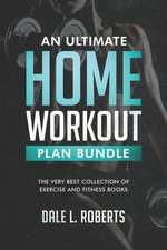 An Ultimate Home Workout Plan Bundle