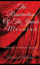 The Resurrection Of The Jewish Messiah: An Excerpt From - The Man On That Cross