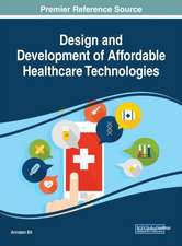 Design and Development of Affordable Healthcare Technologies