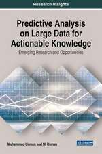 Predictive Analysis on Large Data for Actionable Knowledge