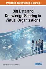 Big Data and Knowledge Sharing in Virtual Organizations