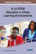 K-12 STEM Education in Urban Learning Environments