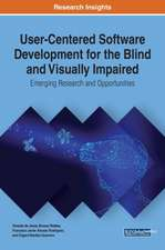 User-Centered Software Development for the Blind and Visually Impaired