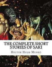 The Complete Short Stories of Saki:  Of Fantasy & Mythology