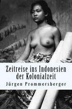 Zeitreise Ins Indonesien Der Kolonialzeit