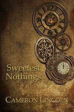 Sweetest Nothings - A Collection of Poetry & Prose