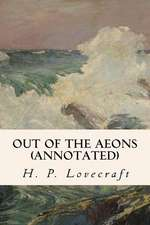 Out of the Aeons (Annotated)