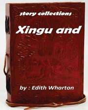 Xingu (1916) by Edith Wharton (Story Collections)