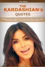 Quotes of Kardashians