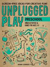 Unplugged Play: Preschool: 263 Games & Activities for Ages 3-5