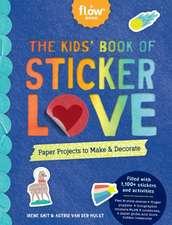 The Kids' Book of Sticker Love: Write. Craft. Play. Share.