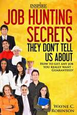 Job Hunting Secrets They Don't Tell Us about