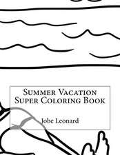 Summer Vacation Super Coloring Book