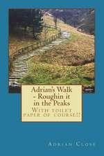 Adrian's Walk - Roughin It in the Peaks