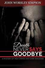 Death Never Says Goodbye