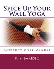 Spice Up Your Wall Yoga