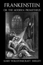 Frankenstein, or the Modern Prometheus - C1830 (Illustrated)