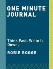 One Minute Journal: Think Fast. Write It Down.