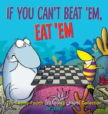 If You Can't Beat 'em, Eat 'em: The Twenty-Fourth Sherman's Lagoon Collection