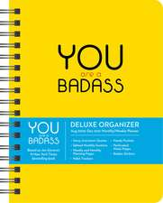 You Are a Badass 17-Month 2020-2021 Monthly/Weekly Planning Calendar: Deluxe Organizer (August 2020-December 2021)