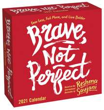 Brave, Not Perfect 2021 Day-to-Day Calendar: Fear Less, Fail More, and Live Bolder
