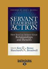 Servant Leadership in Action: How You Can Achieve Great Relationships and Results (Large Print 16pt)