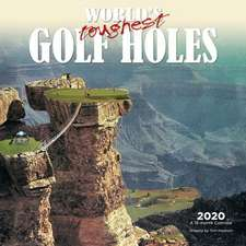 WORLDS TOUGHEST GOLF HOLES 2020 SQUARE W