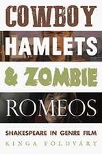 Cowboy Hamlets and Zombie Romeos
