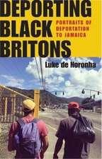 Deporting Black Britons: Portraits of Deportation to Jamaica