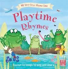 Pat-a-Cake: My Very First Rhyme Time: Playtime Rhymes