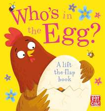 WHOS IN THE EGG