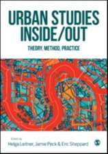Urban Studies Inside/Out: Theory, Method, Practice