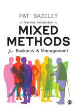 A Practical Introduction to Mixed Methods for Business and Management
