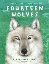 Fourteen Wolves: A Rewilding Story