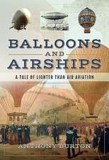 Balloons and Airships: A Tale of Lighter Than Air Aviation