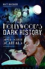 HOLLYWOODS DARK HISTORY
