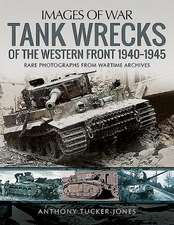 Tank Wrecks of the Western Front 1940-1945