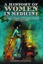HISTORY OF WOMEN IN MEDICINE