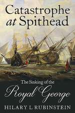 Catastrophe at Spithead: The Sinking of the Royal George
