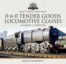 Southern Railway, 0-6-0 Tender Goods Locomotive Classes: A Survey and Overview