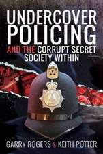 UNDERCOVER POLICING & THE CORRUPT SECRET
