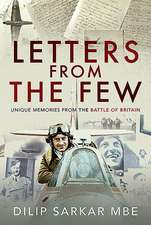 Letters from the Few: Unique Memories from the Battle of Britain