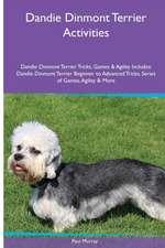 Dandie Dinmont Terrier  Activities Dandie Dinmont Terrier Tricks, Games & Agility. Includes