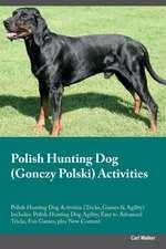 Polish Hunting Dog (Gonczy Polski) Activities Polish Hunting Dog Activities (Tricks, Games & Agility) Includes