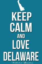 Keep Calm Love Delaware Workbook of Affirmations Keep Calm Love Delaware Workbook of Affirmations